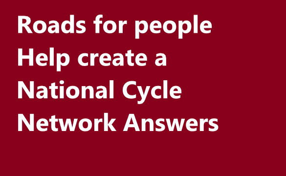 Roads for people Help create a National Cycle Network Answers