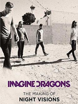 Imagine Dragons: The Making Of Night Visions (2013)