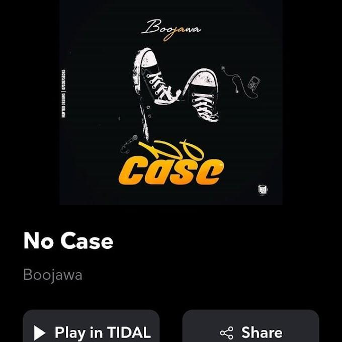 AUDIO & VIDEO : Boojawa - NO CASE