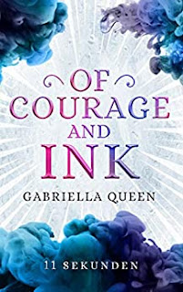 Of Courage and Ink 11 Sekunden von Gabriella Queen