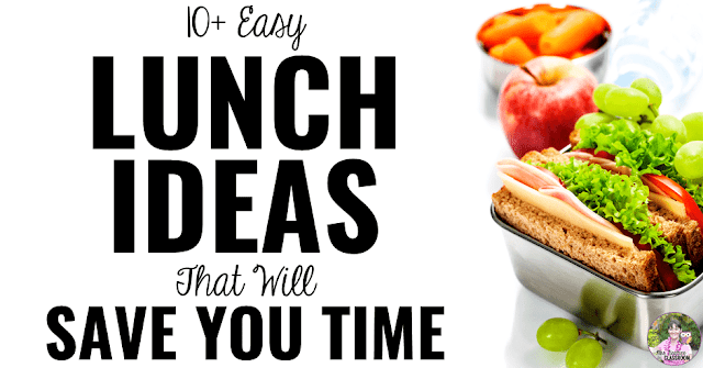 "Photo of lunch items with text, ""10+ Easy Lunches That Will Save Teachers Valuable Time"""