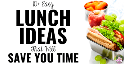 10+ Easy Lunch Ideas That Will Save You Time