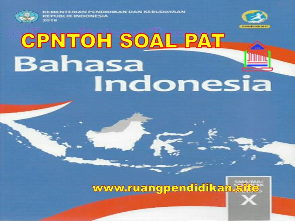 PAT Bahasa Indonesia Kelas 10 SMA