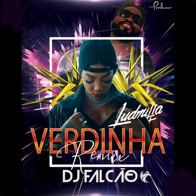 Ludmilla - Verdinha (Dj Falco Remix) [Download] (2019) Download  baixar Gratis Baixar Mp3 Novas Musicas  (2019)