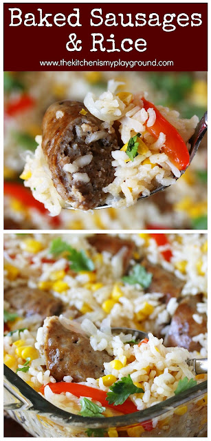 Baked Sausages and Rice with Peppers & Corn ~ This dinner dish is packed with flavor! It reheats beautifully, so it can be made ahead to have on hand for those busy nights. A family favorite, for sure.  www.thekitchenismyplayground.com