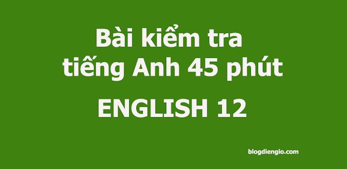 Bài kiểm tra tiếng Anh 45 phút