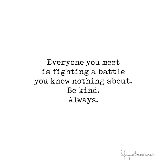 inspirational quotes, life quotes, be kind quotes, kindness,