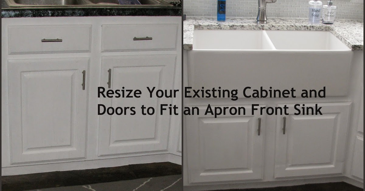 Resize Your Existing Cabinet And Doors, Install Farmhouse Sink Existing Cabinets