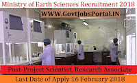 Ministry of Earth Sciences Recruitment 2018 – 10 Project Scientist, Research Associate