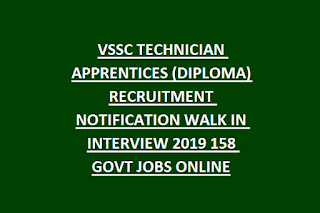 VSSC TECHNICIAN APPRENTICES (DIPLOMA) RECRUITMENT NOTIFICATION WALK IN INTERVIEW 2019 158 GOVT JOBS ONLINE