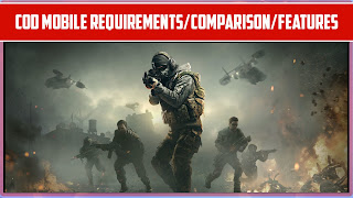 Call of duty Mobile Comparisons, features, android/IOS requirements