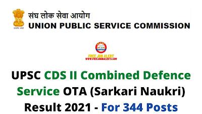 Sarkari Result: UPSC CDS II Combined Defence Service OTA (Sarkari Naukri) Result 2021 - For 344 Posts