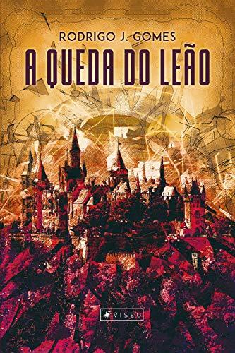 A queda do leão - Rodrigo J. Gomes