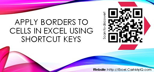 APPLY BORDERS TO CELLS IN EXCEL USING SHORTCUT KEYS