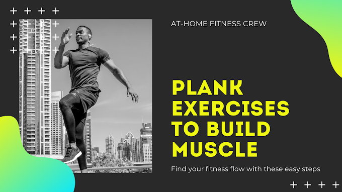 Plank Exercises To Build Muscle