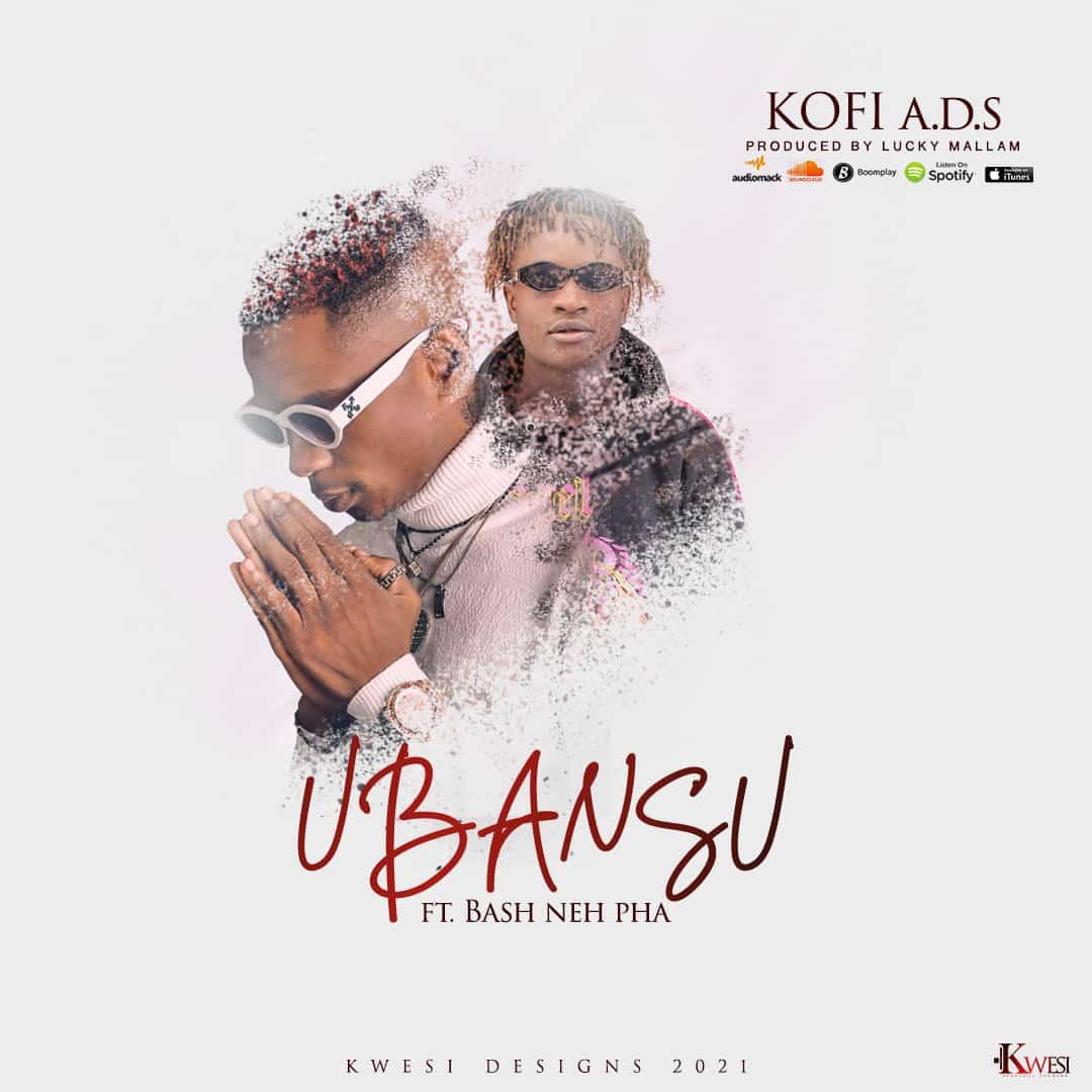 [Music] Kofi A.D.S ft Bash Neh Pha - Ubansu (prod. Lucky mallam) #Arewapublisize