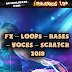 [FX – LOOPS – BASES – VOCES – SCRATCH] - MARZO 2018