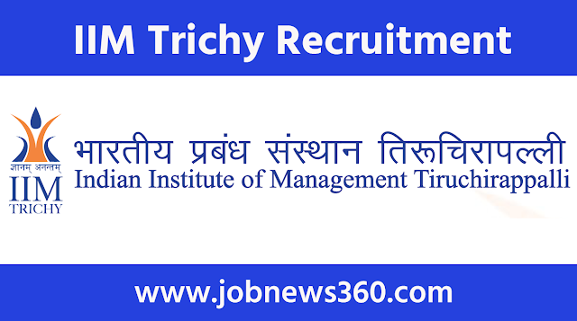 IIM Trichy Recruitment 2020 for Chief Administrative Officer, Financial Adviser and Chief Accounts Officer & Manager