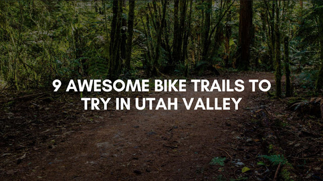 9 Awesome Bike Trails to try in Utah Valley