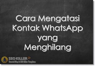 4+ Cara Mengatasi Kontak Teman di WhatsApp yang Tidak Dapat Ditemukan