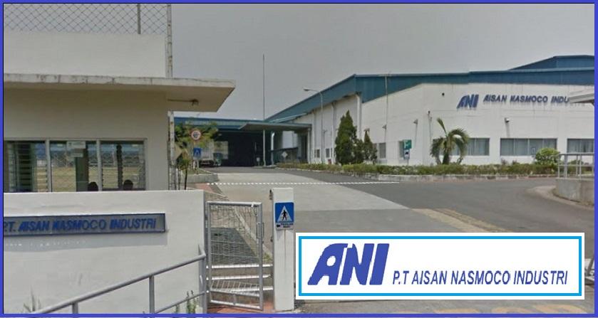 Lowongan Kerja PT Aisan Nasmoco Industri (ANI) Dengan Posisi Operator Produksi Lulusan SMA, SMK, Sederajat