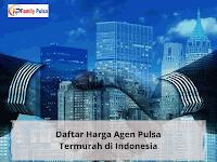 Daftar Harga Agen Pulsa Termurah di Indonesia