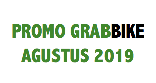 promo grabbike agustus 2019, promo grab bike agustus 2019, promo grab agustus 2019, promo grab express agustus 2019