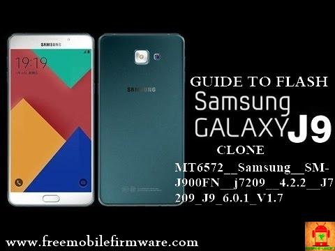 Guide to flash Samsubg J9 Clone MT6572__Samsung__SM-J900FN__j7209__4.2.2__J7209_J9_6.0.1_V1.7