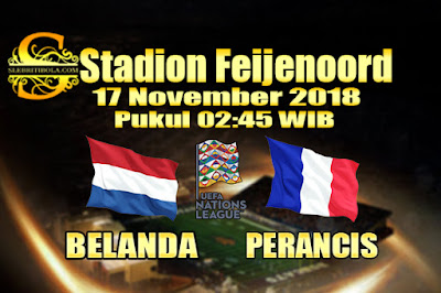 Judi Bola Dan Casino Online - Prediksi Pertandingan UEFA Nations League Belanda Vs Perancis 17 November 2018
