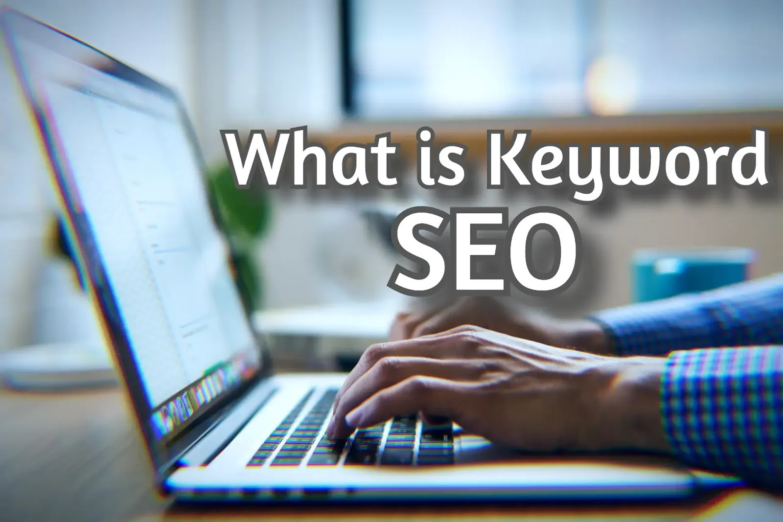 What is a keyword? Keywords in SEO for beginners