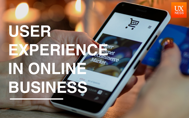 User Experience  in Online Business