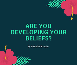 Are You Developing Your Beliefs?