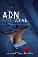 ADN Fatal (Jose Miguel Vasquez Gonzalez)