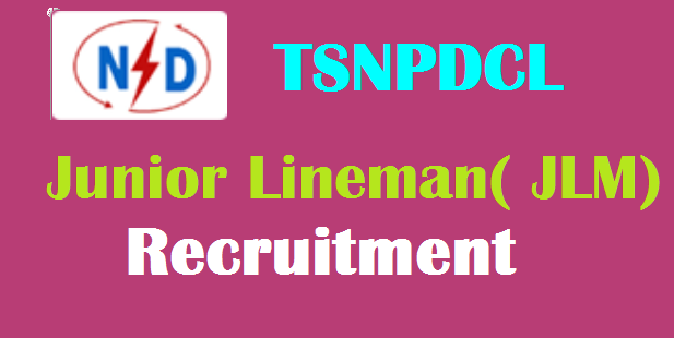 TS NPDCL Junior Lineman (JLM) Recruitmnt 2018 Notification