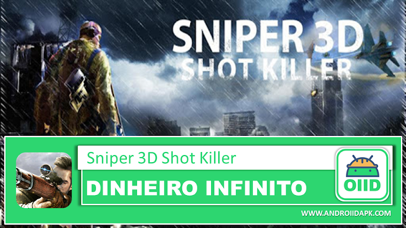 Sniper 3D Strike Assassin Ops v2.3.2  – APK MOD HACK – Dinheiro Infinito
