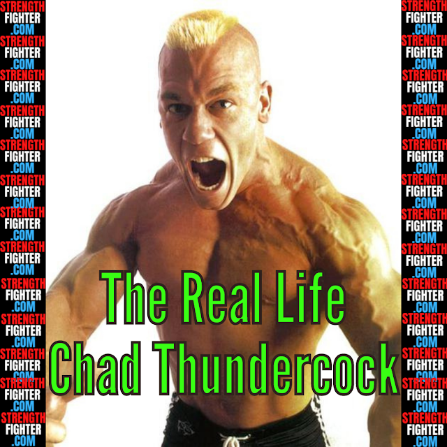 The Real Life Chad Thundercock.  StrengthFighter.com