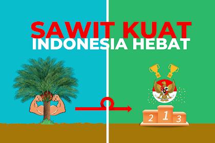 Sawit Kuat, Indonesia Hebat : Indonesia Membuat Negara Lain Cemburu