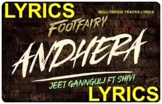 Andhera-Lyrics-Footfairy