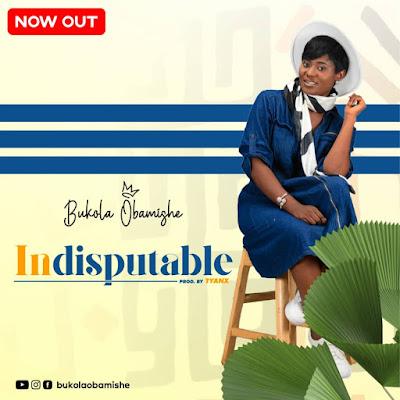 Indisputable - Bukola Obamishe