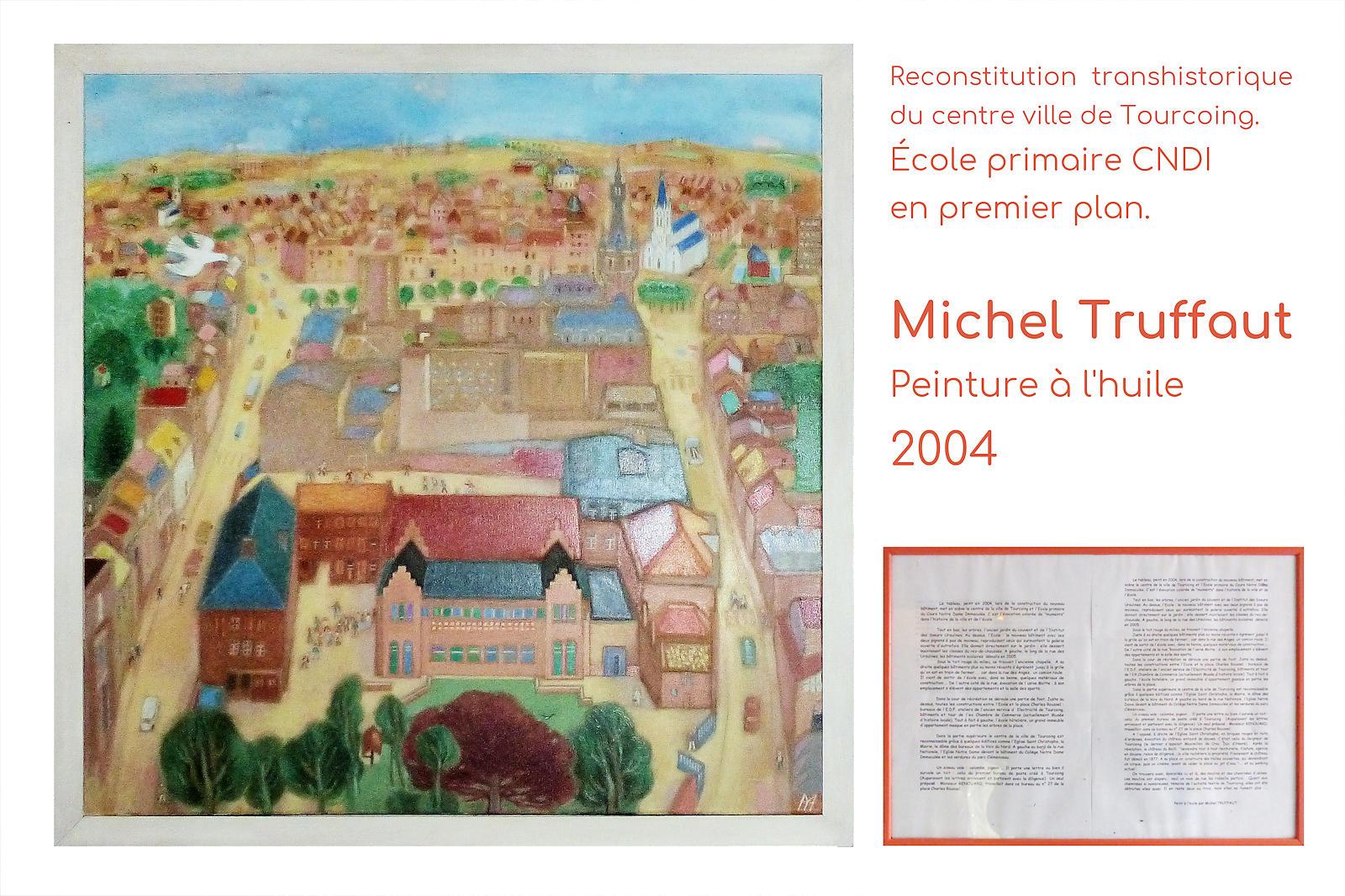 Peinture Michel Truffaut 2004 - Tourcoing Centre et École primaire CNDI.