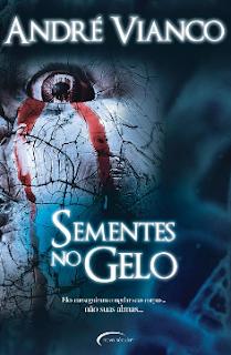 SEMENTES NO GELO - Andre Vianco
