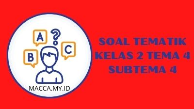 Soal Tematik Kelas 2 Tema 4 Subtema 4
