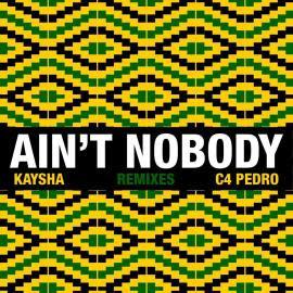 aysha & C4 Pedro - Aint Nobody (Diamantero Gqom Remix)