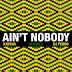 BAIXAR MP3 || Kaysha & C4 Pedro - Aint Nobody (Diamantero Gqom Remix) || 2019
