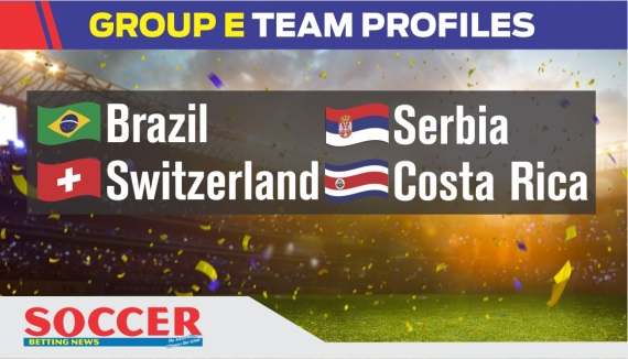 Group E - Brazil, Switzerland, Serbia, Costa Rica - Soccer Betting News - world cup 2018