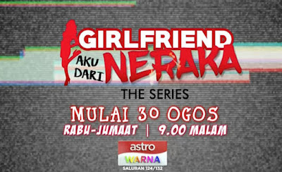 Sinopsis Drama Girlfriend Aku Dari Neraka The Series
