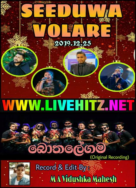 SEEDUWA VOLARE LIVE IN BOTHALEGAMA 2019-12-25