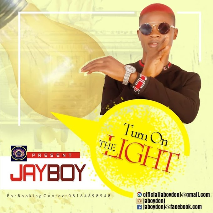 [Music] : Download Jaboy Donj-Turn On The Light