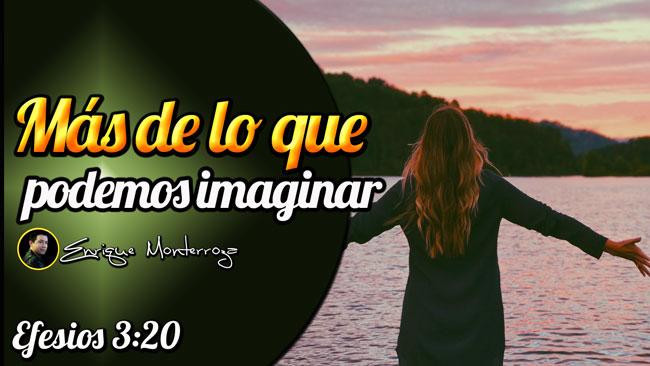 Dios puede hacer mucho más de lo que puedes imaginar