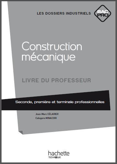 Télécharger Livre Construction Mécanique - Livre du professeur.pdf